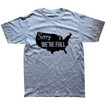 America Sorry We're Full Immigrants Funny T Shirt5