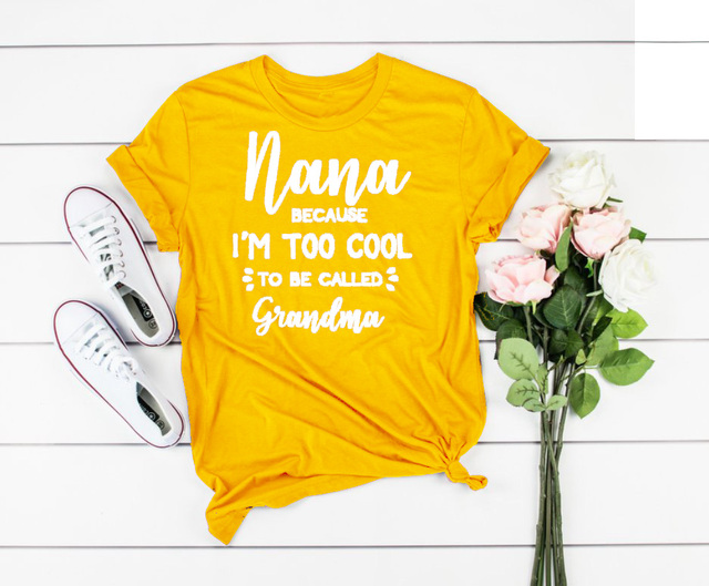 27d094f479 Because i am too cool to be called grandma t-shirt slogan women fashion  street