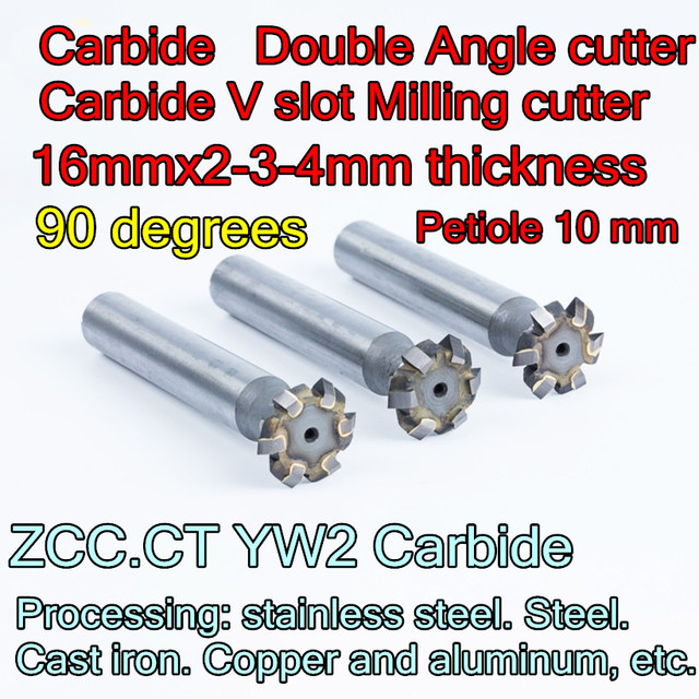 16mmx2 3 4mm thickness x 90 degrees Petiole 10 mm ZCC.CT YW2 Carbide Double Angle cutter Processing: stainless steel. Steel etc.