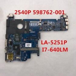 Haute qualité pour 2540 2540 P Ordinateur Portable carte mère 598762-001 598762-501 598762-601 KAT10 LA-5251P W/I7-640LM QM57 100% entièrement Testé