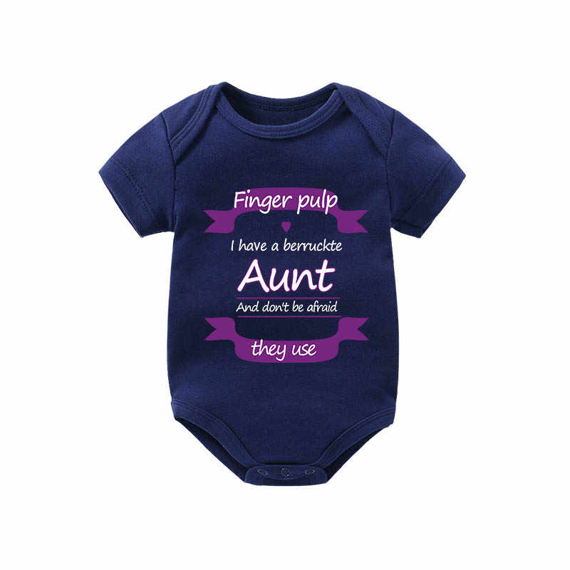 2019 New Design Finger pulp i have a berruckte Aunt and don't be afraid they use baby bodysuit customized baby boy girl clothes