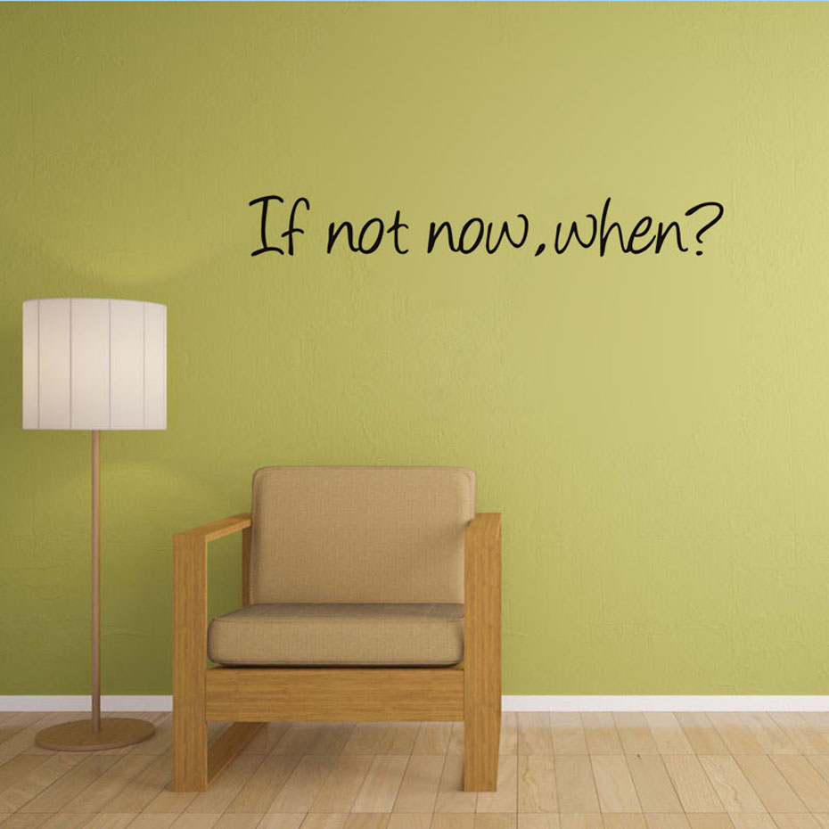 If Not Now,When? Classic Quotes Wall Stickers Home Decorations ...