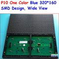 p10 blue led panel,smd semi-outdoor , indoor use 320*160 32*16  , hub12  monochrome,SMD wide view angle,high brightness