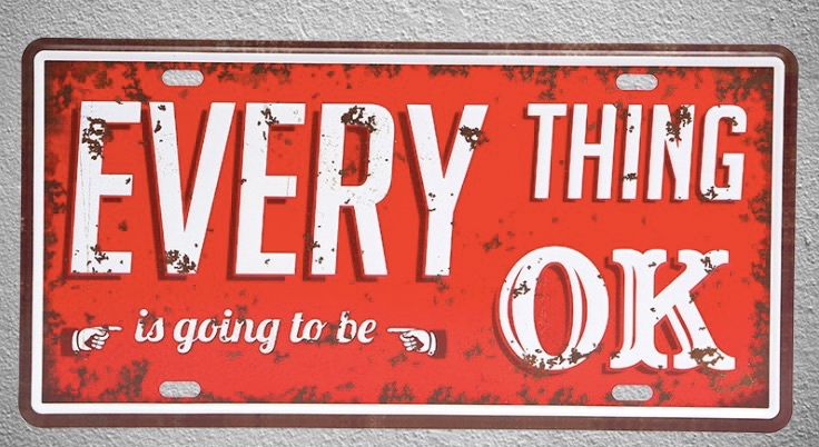 1 pc Everything going be ok Motivation quotes saying english Tin Plates Signs wall man cave Decoration Metal Art Vintage Poster