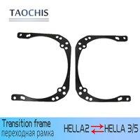TAOCHIS Car Styling Frame Adapter Module DIY Bracket Transition Frame Hella 2 Hella 3 5 Q5