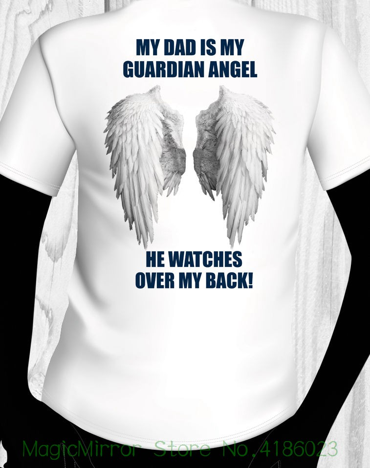 My Dad ( Daugther , Son , Mom , Sister Etc. ) Is My Guardian Angel Shirt Usa Shipping New T Shirts Unisex Funny Tops Tee