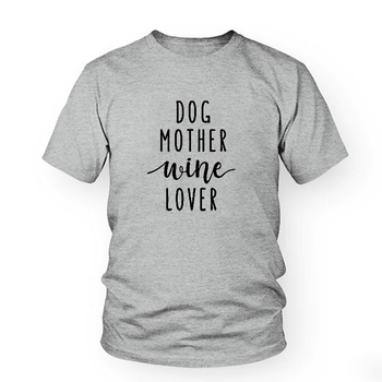 Dog Mother Wine Lover  Women T shirt  Loose Cotton  1