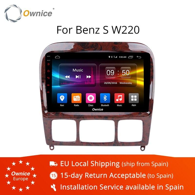 Lecteur DVD de voiture Ownice K1 K2 K3 2 Din Andorid 9.0 pour Mercedes/Benz/W220/W215/S280/S320/S350/S400/S500/CL600 S classe GPS Radio