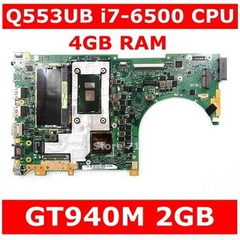 Q553UB Motherboard i7-6500 CPU GT940M 2GB 4GB RAM For ASUS Q553UB Q553UB Q553UQ Q553U Q553 Laptop Mainboard Test 100% OK