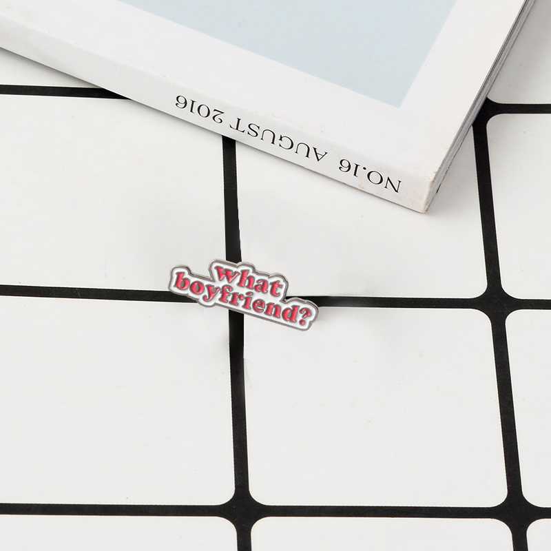 What boyfriends? Enamel Pin Red letters Brooches Tiny Metal Brooch Fashion Quote Pins Badge Jewelry Gift for Women Girls Friends image