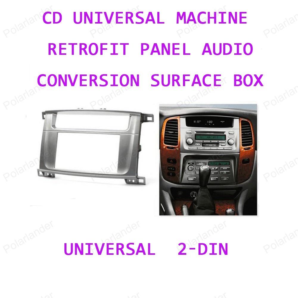 CD universel machine panneau de modification pour LE-XUS LX-470 an 02-07 pour TO-YOTA Land-Cruiser-100 année 03-07 2-din livraison gratuite