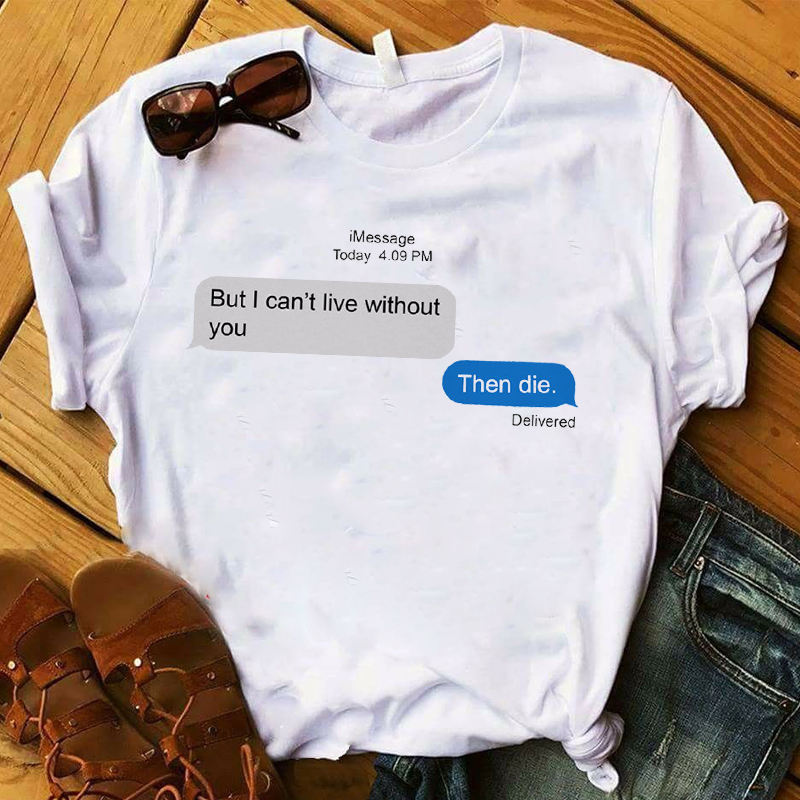 2019 Women Shirt Fashion Message Funny Letters Fashion Short Sleeve Graphic Printed Top Tshirt Female  Womens T T-shirt