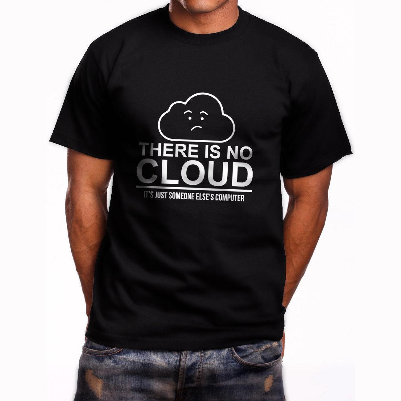 No Cloud Just Someone Elses Computer Short Sleeve Mens Black T-Shirt Summer Short Sleeves Cotton Fashion t Shirt