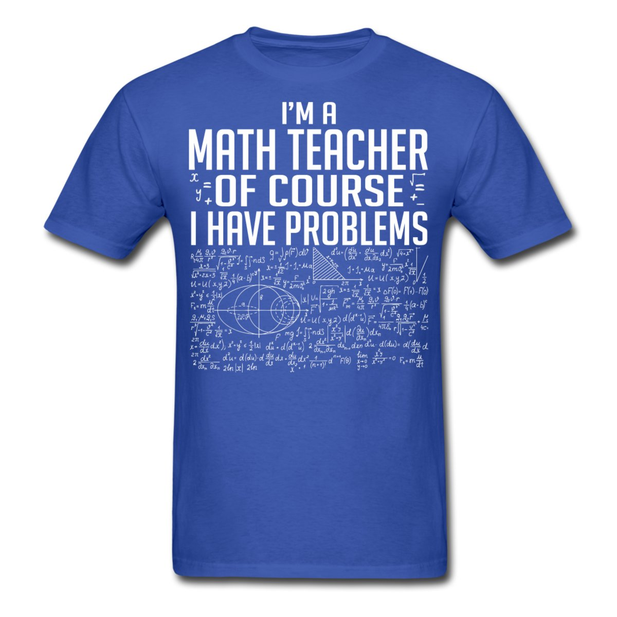 Math Teachers Have Problems Men\'s T Shirt Print T Shirts Man Short ...