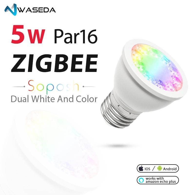 WASEDA SOPOSH 5 W PAR16 E27 ampoule ZIgbee zll rgb + cct rgbw projecteur rgb travail avec amazon ECHO double blanc 2700-6500 K LED APP con