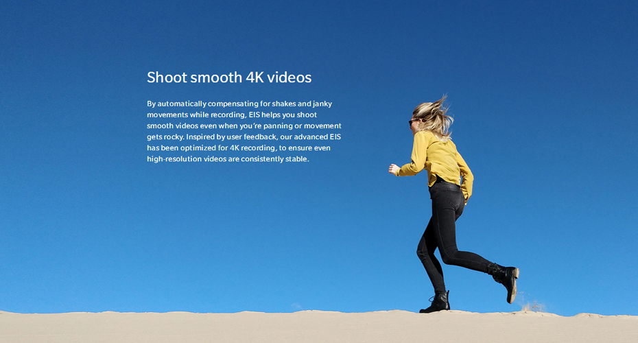 Shoot smooth 4K videos