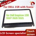 Original 15 ''laptop lcd pantalla táctil para dell inspiron 15r 5537 5521 3535 3521 bisel lcd de pantalla con marco