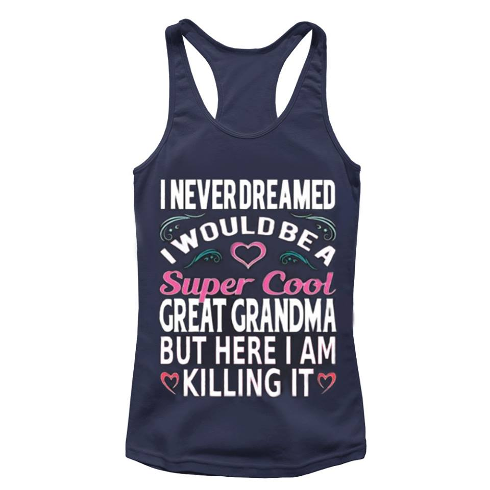 women's tank i never dreamed i woulld be a great grandma gift for grandma