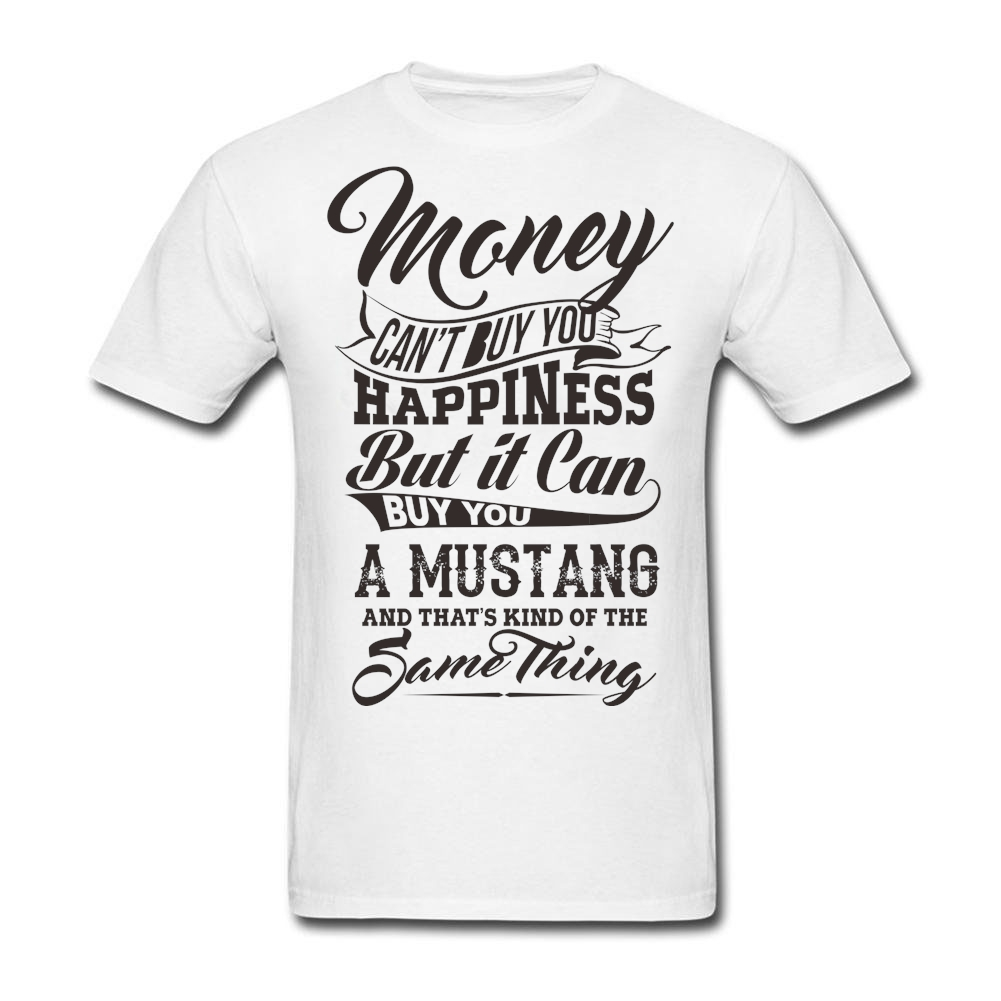 4e7a5b9ff Short Sleeve Custom Money Can't Buy You Happiness But It Can Buy U A  Mustang t shirt Men Printing Big Size Team tee-in T-Shirts from Men's  Clothing on ...