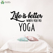 YOYOYU Wall Decal Modern Quotes Life is Better When You Do Yoga Stickers Studio Decoration Art Mural Home Decor CT740