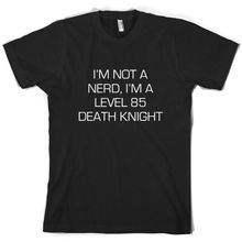 Im Not A Nerd, Level 85 Death Knight - Mens T-Shirt Nerdy GamingMenS T-Shirts Summer Style Fashion Swag Men