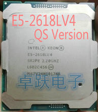 E5-2618LV4 Original Intel Xeon QS Version E5 2618LV4 2.2GHZ 10-Core 25MB 75W E5 2618L V4 LGA2011-3 Free shipping E5-2618L V4(China)