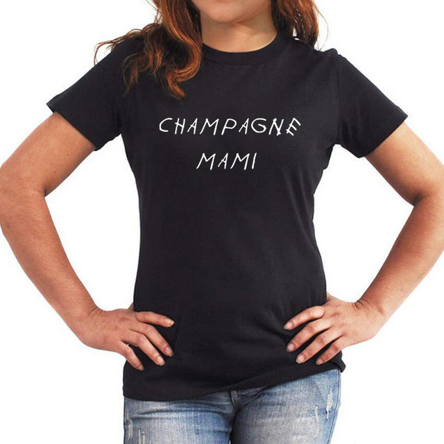 d2463f1d22e Champagne Mami T-shirt Funny Tee Shirt Cool Gifts For Drake Fans Ladies  Harajuku T-Shirts Black White Size 2XL