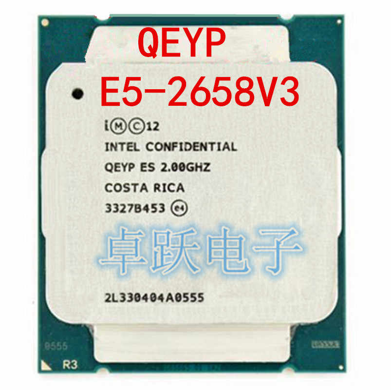 E5-2658V3 QEYP or QEYR ES version 2.00GHZ 30M 12CORE E5-2658 V3 LGA2011-3 E5 2658V3 processor E5 2658 V3