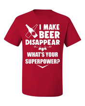 """Make Beer Disappear What'S Your Superpower?"" men's t-shirt"