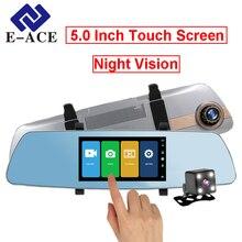 E-ACE Автомобильный видеорегистратор ночного видения зеркало заднего вида авто dashcam DVRs 5 дюймов Сенсорный экран видеорегистратор FHD 1080 P двух камер Регистратор