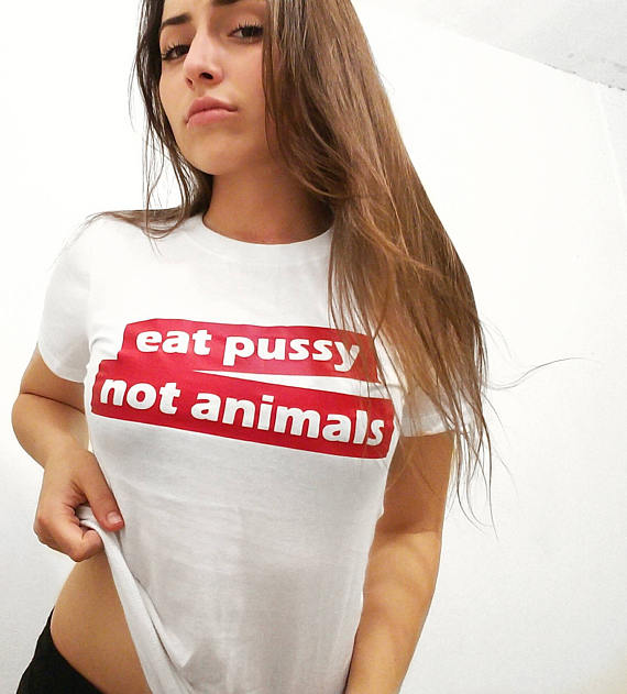 Eat Pussy Not Animals Red Letter Print Tee Women Funny Tumblr Graphic T Shirt Summer Style T Shirt Fashion Clothing Drop Ship In T Shirts From Womens