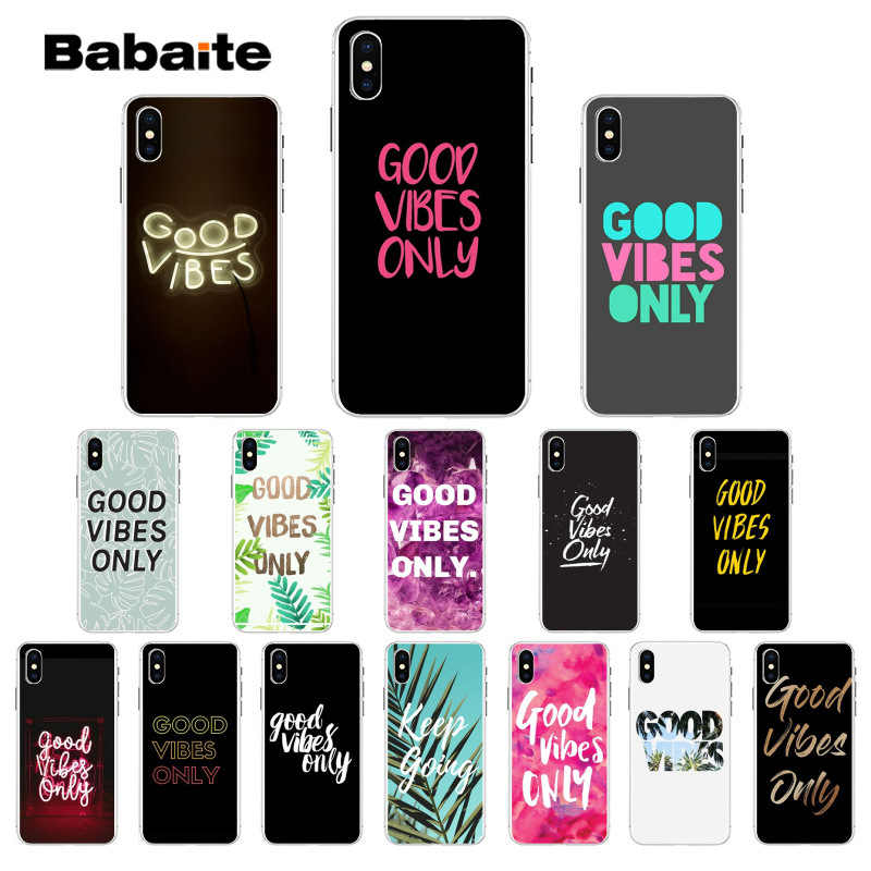 Babaite Good Vibes Only High Quality Soft TPU Phone Case cover Shell for iPhone 8 7 6 6S Plus 5 5S SE XR X XS MAX Coque Shell