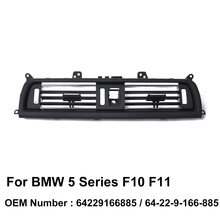 Fresh Air Grille Center 64229166885 64-22-9-166-885 สำหรับ BMW 5 Series F10 F11 520d 520i 523i 525d 528i 530d 530i 535i 550i M5(China)