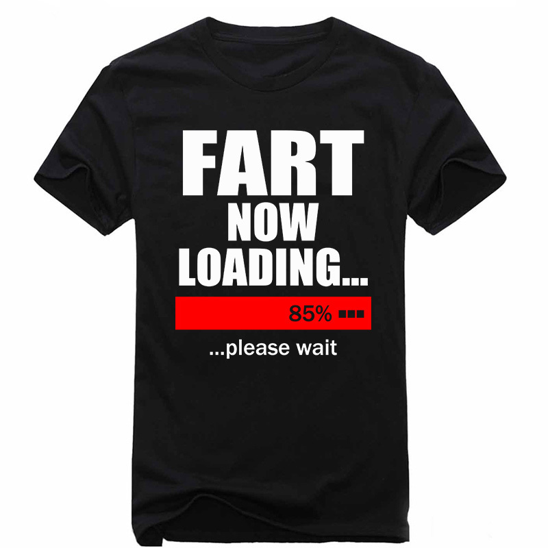 b6215e38 New Men T Shirts Fart Loading 85% Funny Tshirt Pub Jokes Printed Mens  Cotton O Neck Top Tees Summer Spring Camisetas S 2XL-in T-Shirts from Men's  Clothing ...