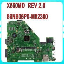 Original for ASUS 69NB06P0-M82300 69N0RBM1DA00 X550MD Motherboard REV 2.0 100% fully tested