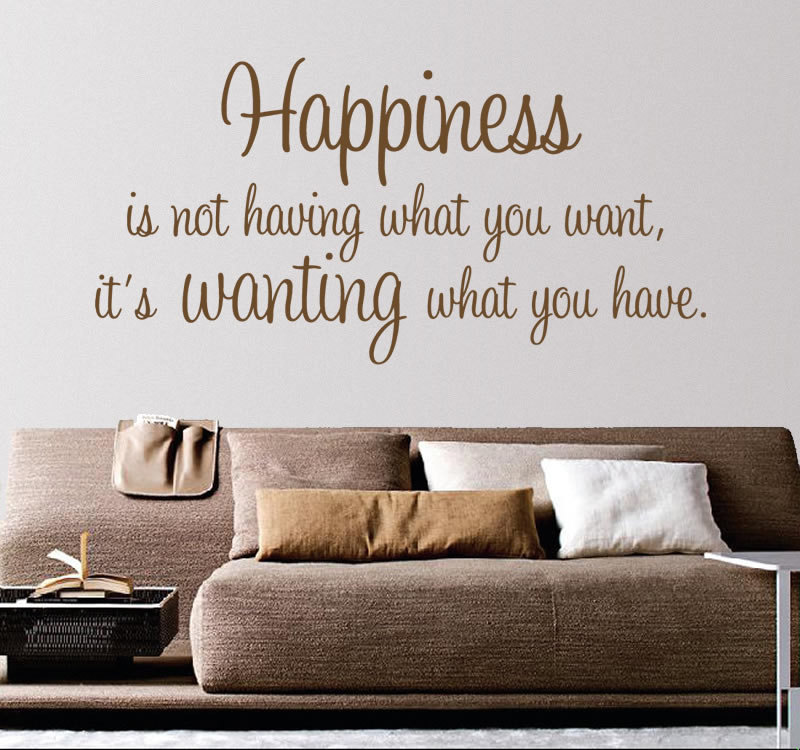 Vinyl Wall Stickers Happiness is Not Having What You Want ...