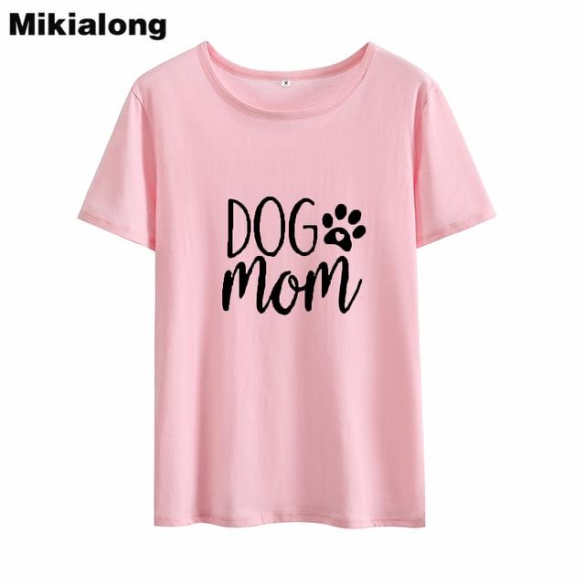 Mikialong Dog Mom Funny Tshirt Women 2018 Loose Tumblr T Shirt Women Top Short Sleeve O-neck Cotton Tee Shirt Femme Dropshipping 2