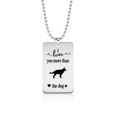 New Stainless Steel German Shepherd Necklace Silver Color I love you more than the dog German Shepherd Pendant Necklace Women
