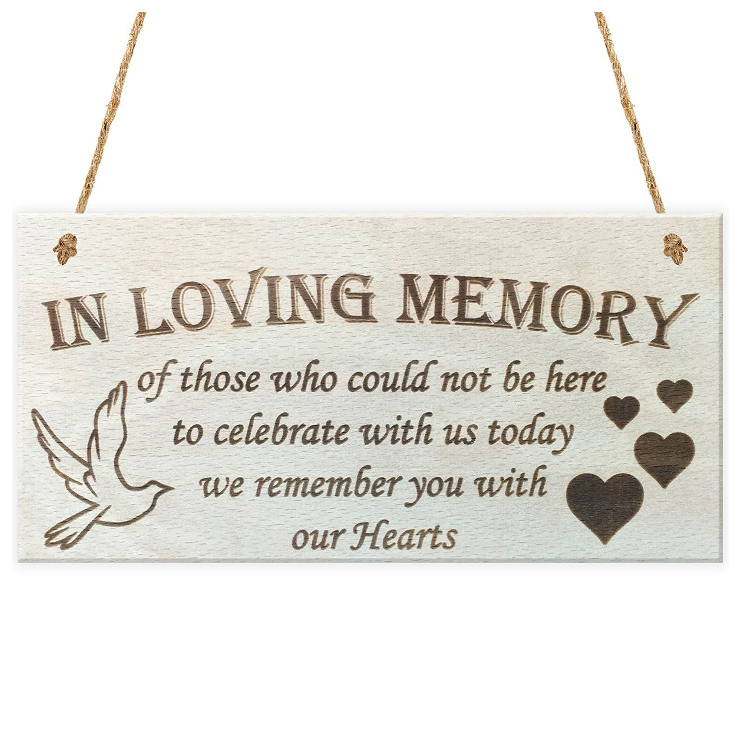 In <font><b>Loving</b></font> Memory Of Those Who <font><b>Could</b></font> Not <font><b>Be</b></font> Here To Celebrate With Us Today We Remember You With Our Hearts Wooden Hanging Plaq