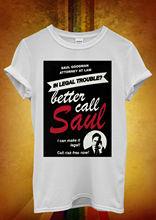 Saul Goodman Better Call Funny Men Women Unisex T Shirt  Top Vest 51 New Shirts Tops Tee