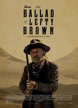《左撇子布朗之歌》2017年美国西部电影在线观看