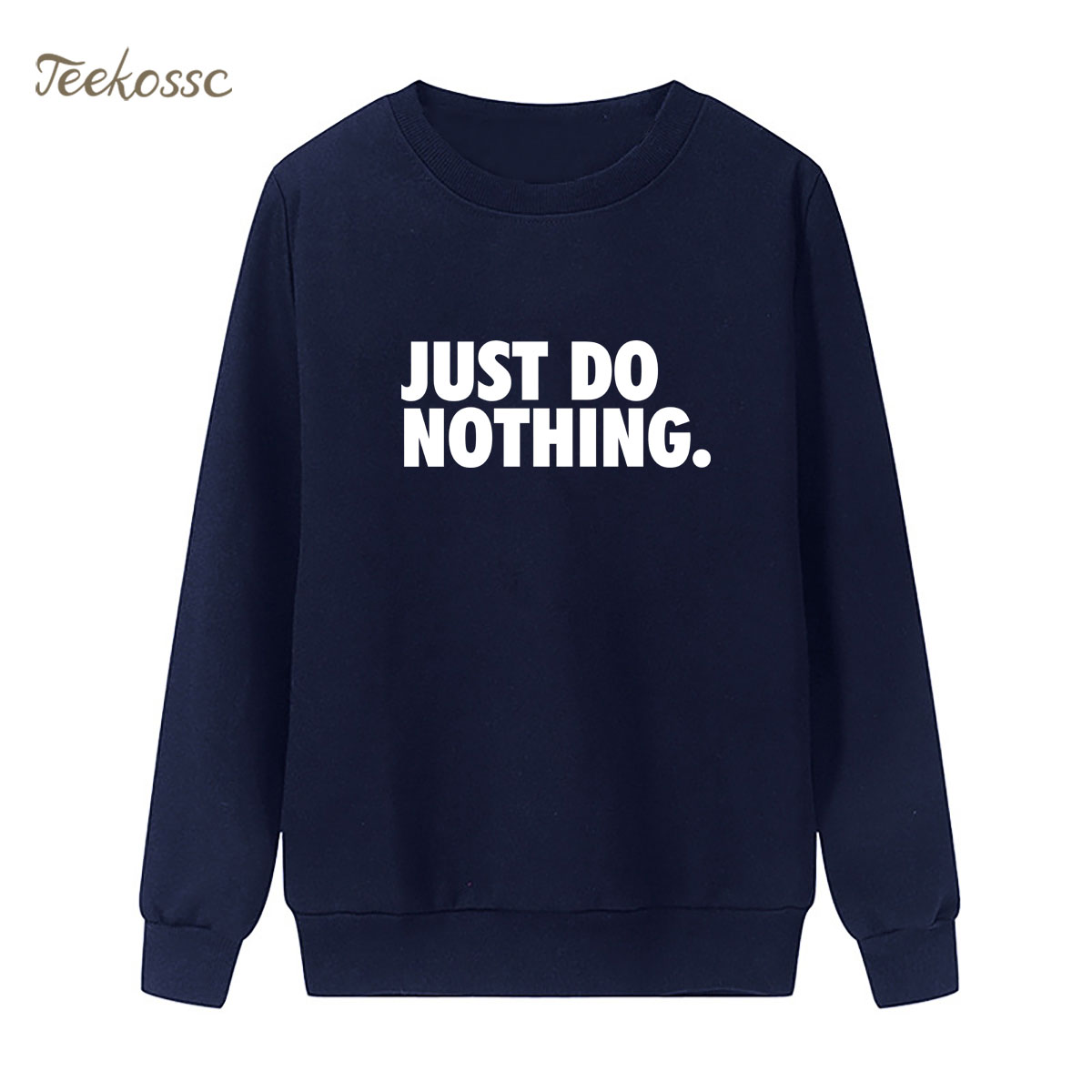 Just Do Nothing Sweatshirts Women Letter Print Hoodies Winter Autumn Lady Pullover Fleece Warm Loose Casual Hipster Sportswear