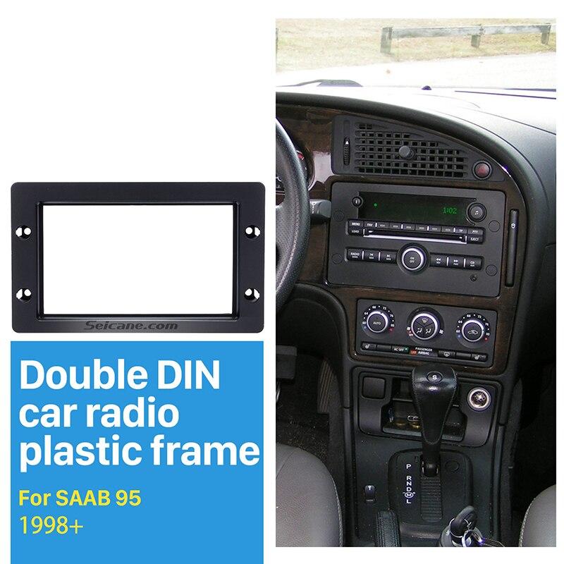 Seicane Double Din cadre autoradio Fascia pour 1998 + SAAB 95 tableau de bord CD DVD GPS adaptateur adaptateur lecteur stéréo couleur noire