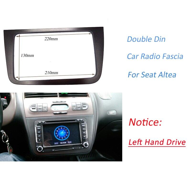Doppel-din-autoradio-fascia für SEAT Altea (LHD) links Hand stereo-frontplatte frame panel dash mount kit adapter trimmen Lünette facia