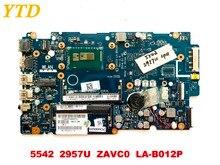 Оригинал для Dell 5542 Материнская плата ноутбука 5542 2957U ZAVC0 LA-B012P испытанное хорошее Бесплатная доставка