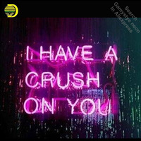 I have A Crush On YOU Neon Sign Decorate windows GLASS Tube display Handcraft Restaurant Signs With Board personalized neon lamp