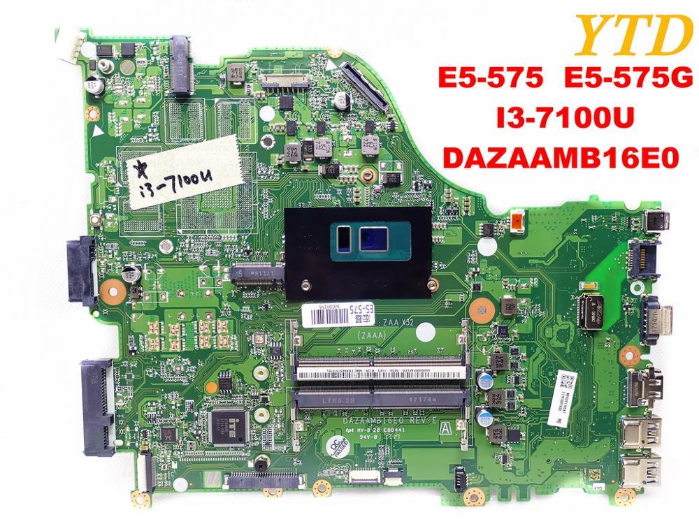 Original for font b ACER b font E5 575 laptop motherboard E5 575G I3 7100U DAZAAMB16E0