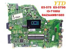 Original for ACER E5-575 laptop motherboard E5-575G I3-7100U DAZAAMB16E0 tested good free shipping