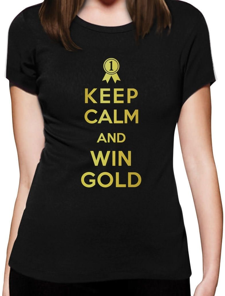 Keep Calm and Win Gold Women T-Shirt Gift Idea Custom Print Casual O-Neck Top Tee