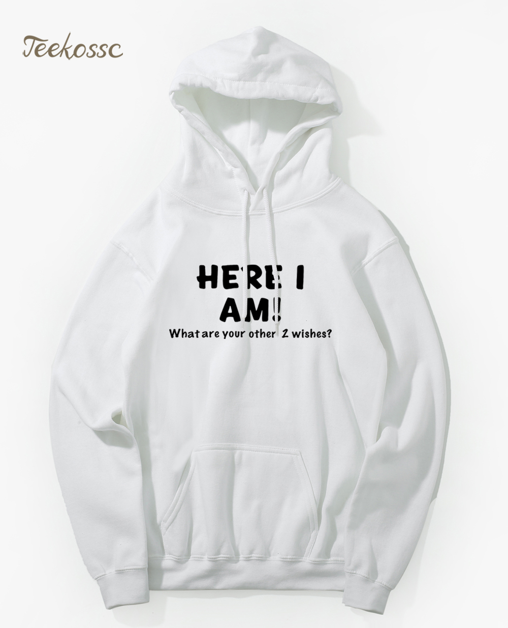 White Hoodie Men Here I Am What Are Your Other Two Wishes Hoodies Mens Hooded Sweatshirt Funny Fleece Warm Comfy Sweatshirts XXL
